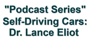 - LanceEliot PodcastLogo - AI Emotional Intelligence and Emotion Recognition: The Case of AI Self-Driving Cars